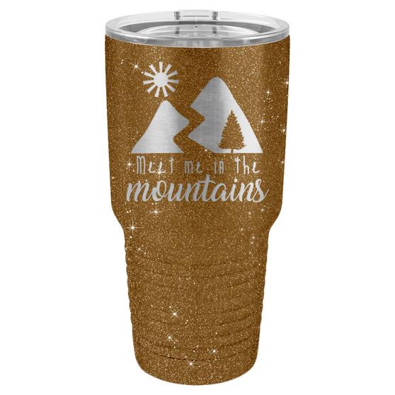 Meet Me in the Mountains - 20 & 30 oz Tumbler