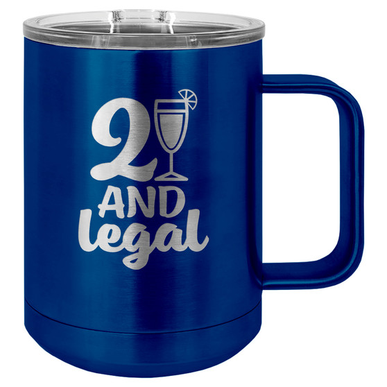 21 and Legal - 15 oz Coffee Mug