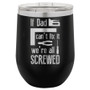If Dad Can't Fix It - Stemless Tumbler