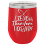 I Teach Therefore I Drink - Stemless Tumbler