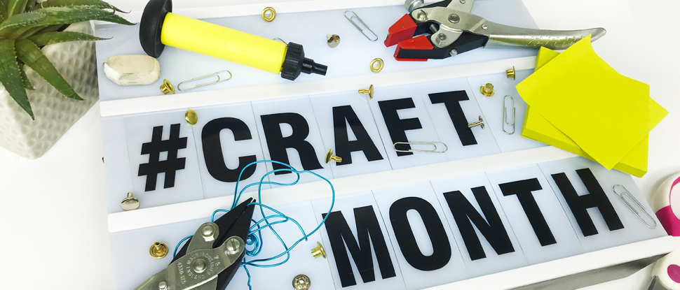 It's Craft Month!