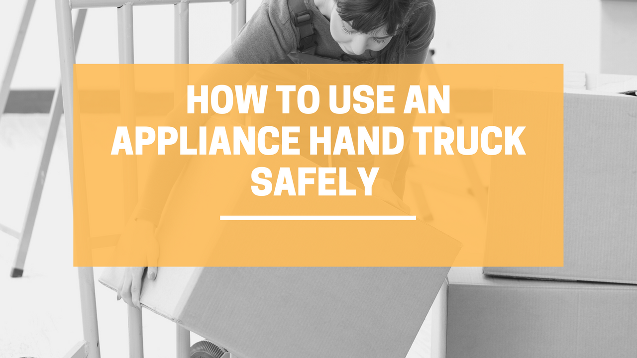 How to Use an Appliance Hand Truck Safely | LINCO Casters & Industrial Supply