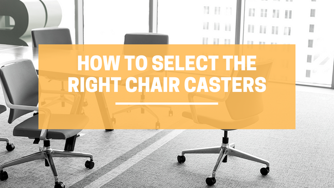 How to Select Right Chair Casters for Your Needs