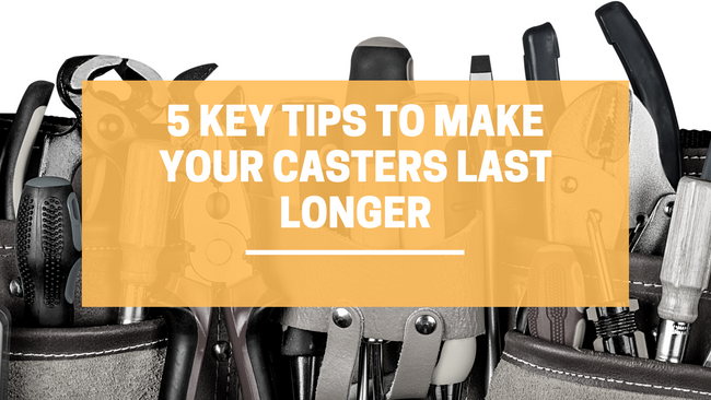 Tips to Make Your Casters Last Longer