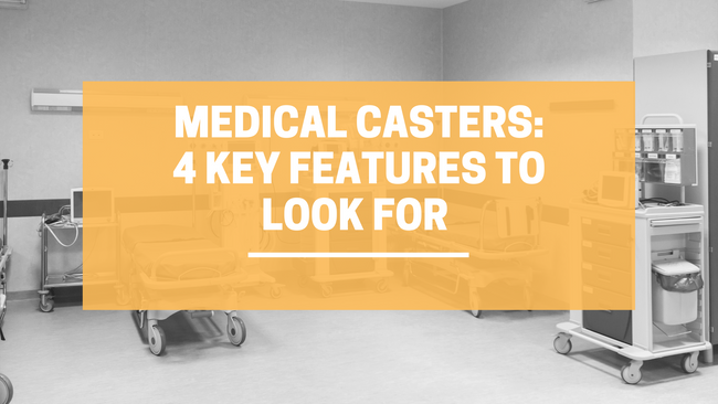 4 Features to Look for in Medical Equipment Casters