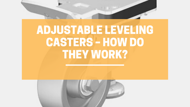 Adjustable Leveling Casters – How Do They Work?| LINCO Casters & Industrial Supply