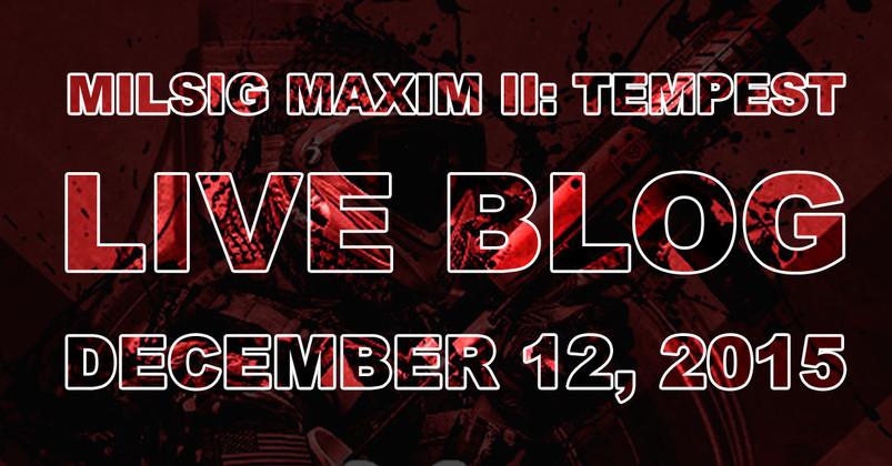 Milsig Maxim II: Tempest Live Blog
