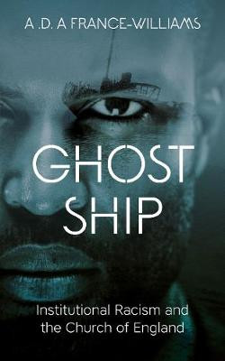 Ghost Ship: Institutional Racism and the Church of England [9780334059356]