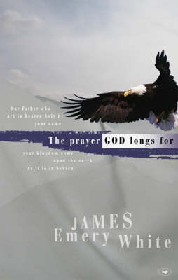 The Prayer God Longs for [9781844740918]