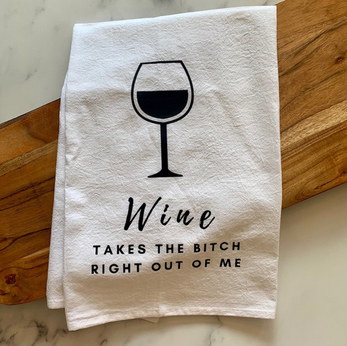 """Wine Takes the B*"" Tea Towel"
