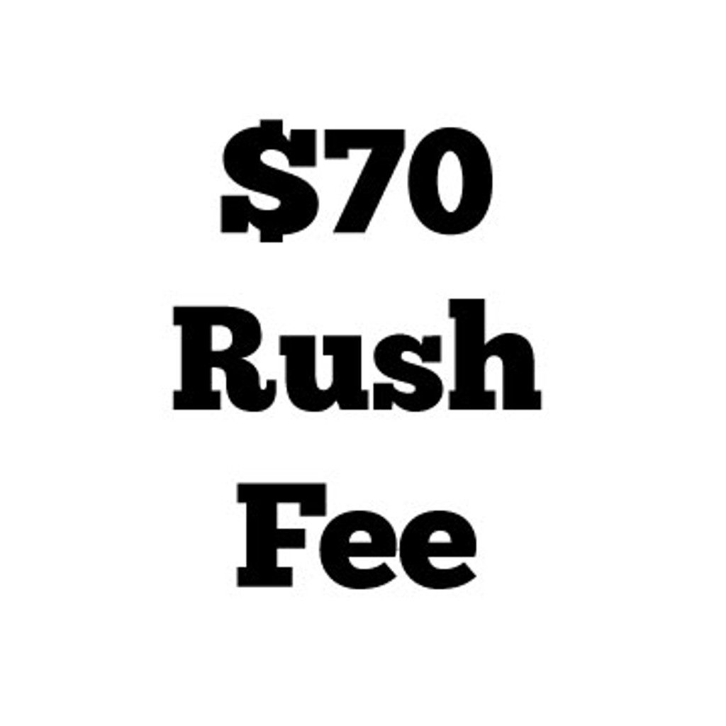 $70 Rush Fee