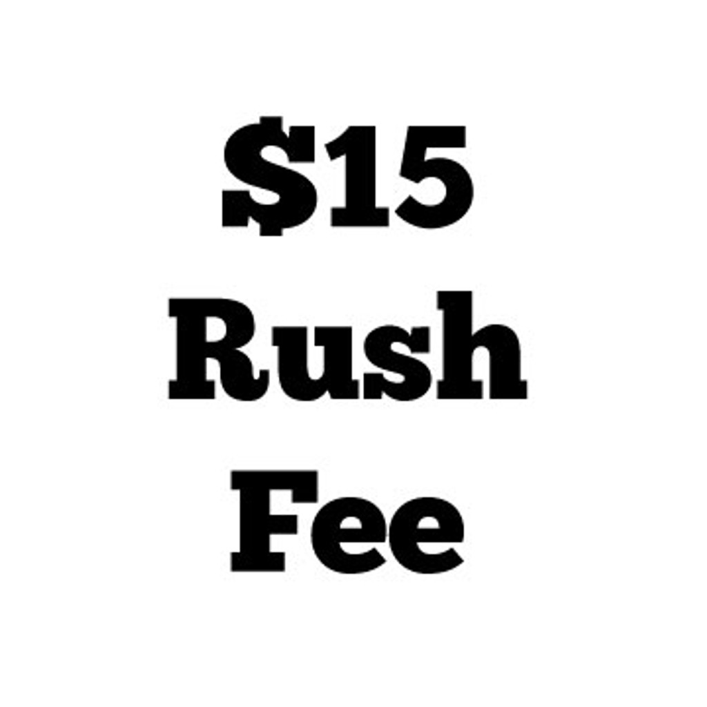 $15 Rush Fee