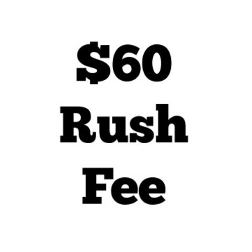 $60 Rush Fee