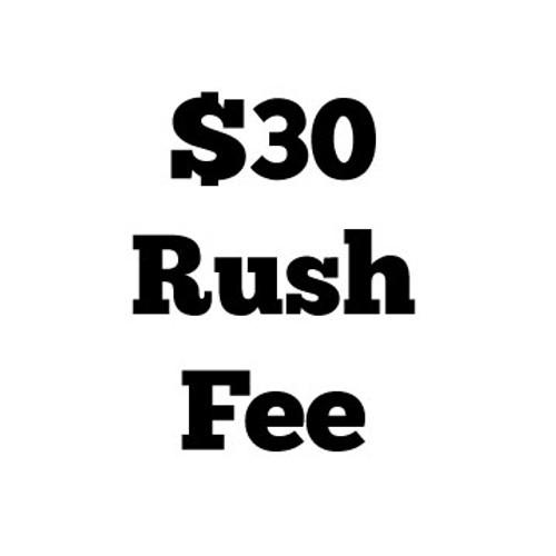 $30 Rush Fee