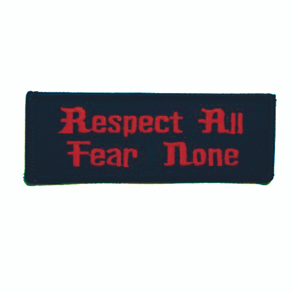 Respect All Fear None Embroidered Patch