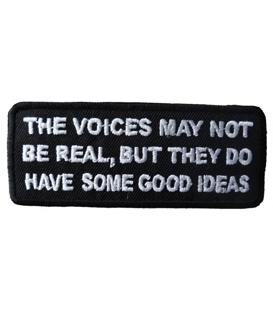 The voices may not be real embroidered patch