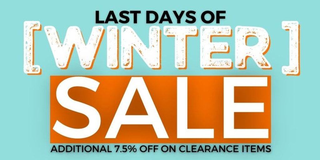 Last Days of Winter Sale