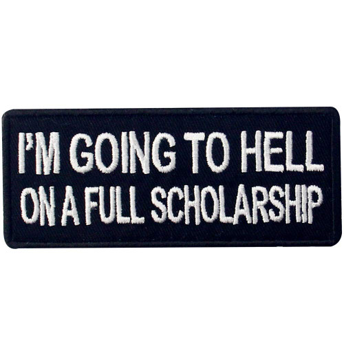 Im Going To Hell Embroidered Biker Patch