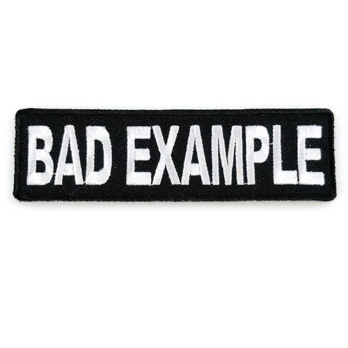 Bad Example Embroidered Patch