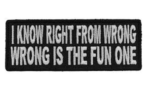 I Know Right from Wrong Embroidered Patch
