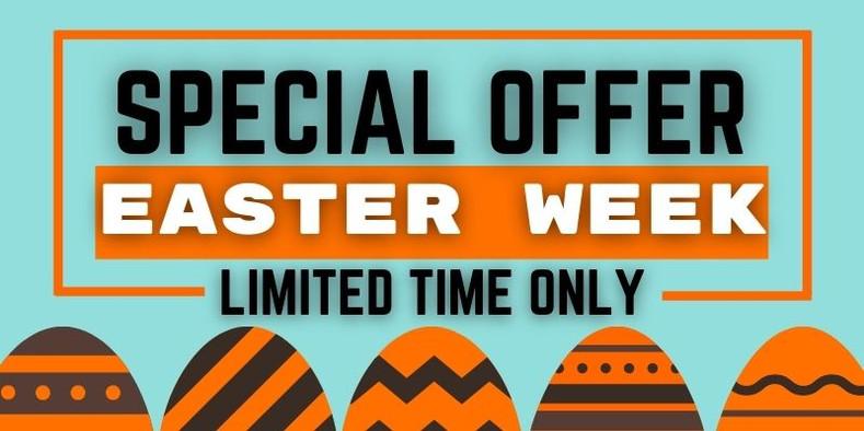 Easter Week Special Offer
