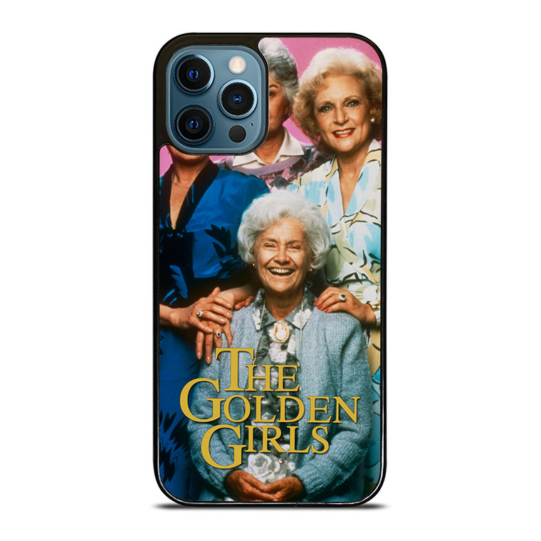 THE GOLDEN GIRLS iPhone 12 Pro Case Cover