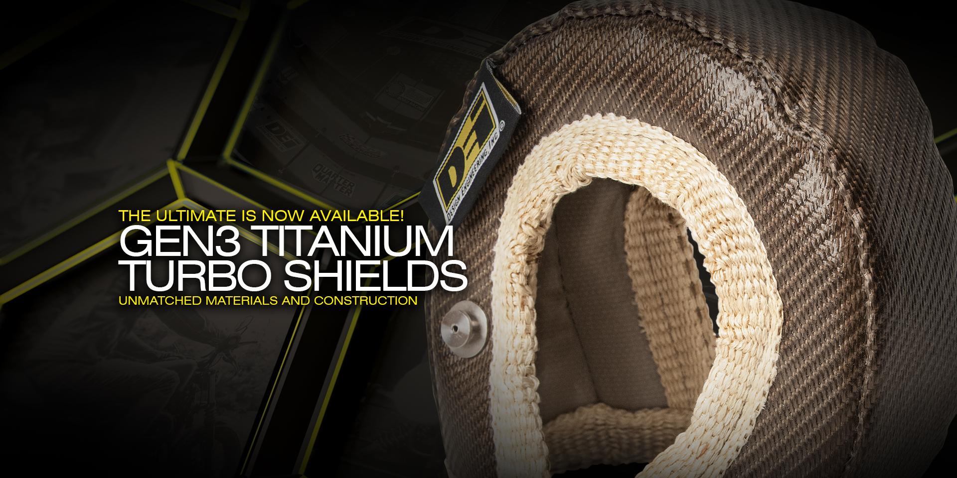 GEN3 Titanium Turbo Shields now available