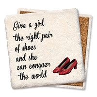 Give A Girl The Right Pair Of Shoes Coaster