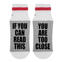 If You Can Read This - You Are Too Close - Socks