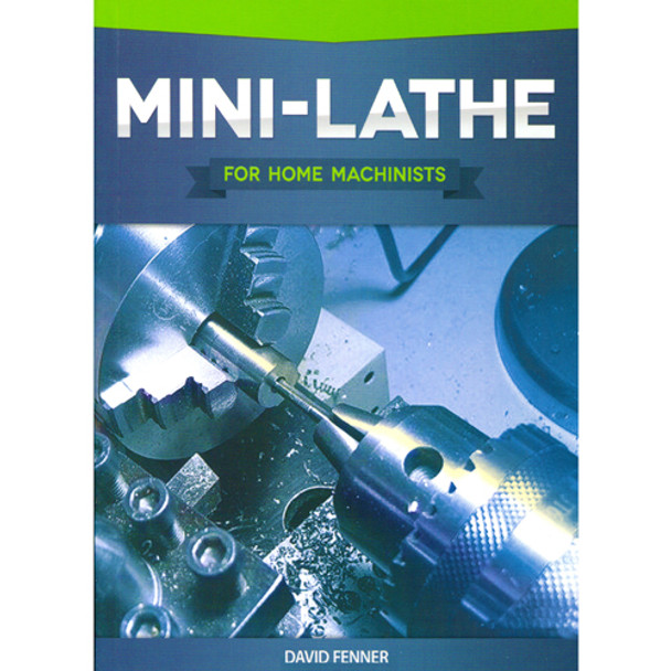 BOOK MINI LATHE FOR HOME MACHINISTS