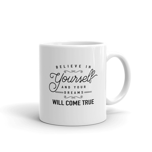 Believe In Yourself Motivational Quote Coffee Mug Design - 11oz.
