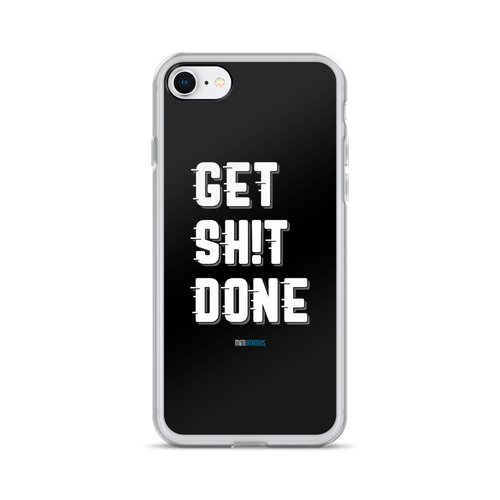 Get Shit Done iPhone 7/8 Case