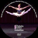 North Atlanta Dance Academy 2015 Recital: Show One:  2:30 pm Saturday 5/30/2015 DVD