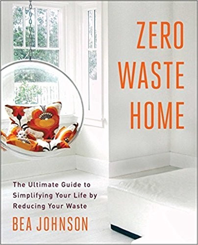 The Zero-Waste Home by Bea Johnson