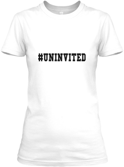 UNINVITED Women's Tee