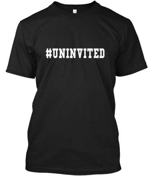 UNINVITED Men's Tee