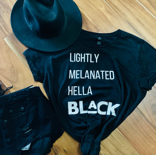 Lightly Melanated, Hella Black Tee