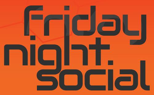 Friday Night Social (£15)
