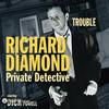 Richard Diamond: Trouble (MP3 Download)