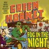 The Green Hornet: Fog in the Night (MP3 Download)