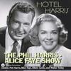 Phil Harris - Alice Faye Show: Hotel Harris (MP3 Download)