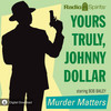 Yours Truly Johnny Dollar: Murder Matters (MP3 Download)