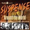 Suspense: Around the World (MP3 Download)