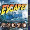Escape To the High Seas (MP3 Download)