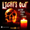 Lights Out: Later Than You Think (MP3 Download)
