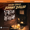 Yours Truly Johnny Dollar: Mysterious Matters (MP3 Download)