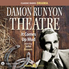 Damon Runyon Theatre: It Comes Up Mud (MP3 Download)