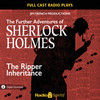 The Further Adventures of Sherlock Holmes: The Ripper Inheritance (MP3 Download)