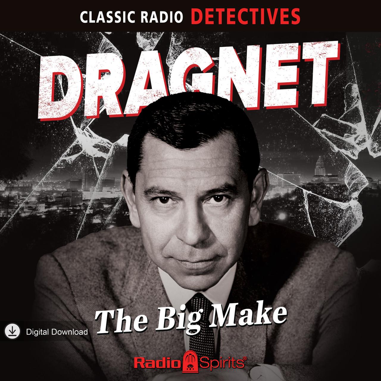 Dragnet: The Big Make (MP3 Download)