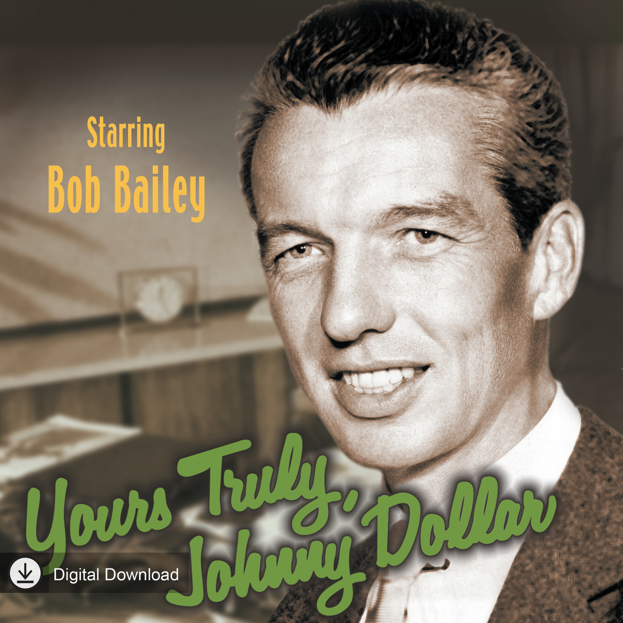 Yours Truly Johnny Dollar: Archives Collection (MP3 Download)